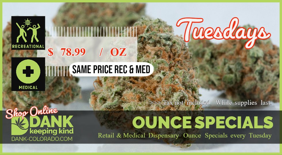 Tuesday ounce specials at DANK Dispensary Denver Colorado