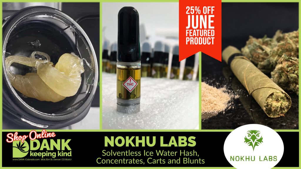 Nokhu Specials on Rosin, Carts and Blunts in June at DANK Dispensary in Denver