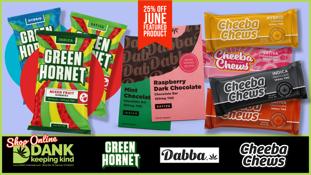 Green Hornet, Dabba and Cheeba Chew specials in June at DANK Dispensary in Denver