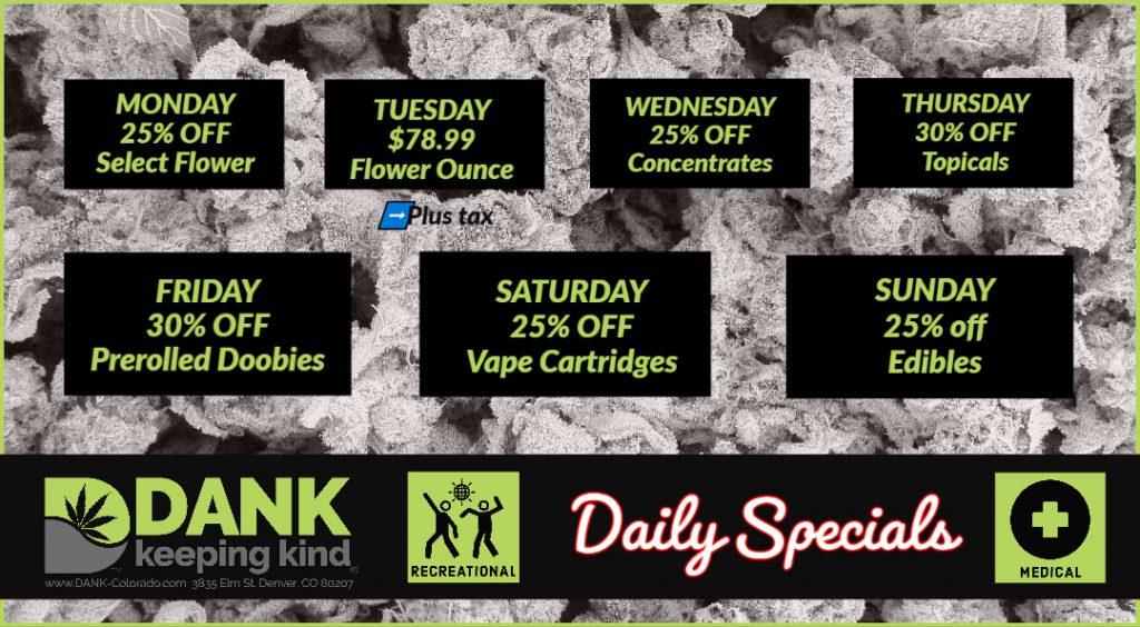 Dank Dispensary of Colorado has daily specials every day